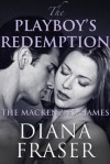 The Playboy's Redemption (The Mackenzies #3) - Diana Fraser