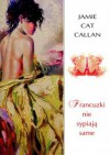 Francuzki nie sypiają same - Jamie Cat Callan