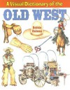 A Visual Dictionary of the Old West - Bobbie Kalman