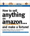 How to Sell Anything on Amazon...and Make a Fortune! - Michael Bellomo, Joel Elad, Dennis Prince