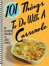 101 Things to Do with a Casserole - Janet Eyring