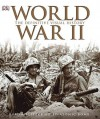 World War II: The Definitive Visual History: From Blitzkrieg to the Atom Bomb - Richard Holmes, Ann Kramer, Charles Messenger, Robin Cross, Jonathan Bastable, Sally Regan, R.G. Grant, Michael Kerrigan
