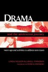 Drama and the Adolescent Journey: Warm-Ups and Activities to Address Teen Issues - Linda Nelson