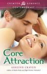 Core Attraction - Ashlinn Craven