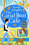 Cabin Fever: A perfect feel good romance (The Canal Boat Café, Book 3) - Cressida McLaughlin