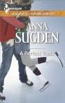 A Perfect Trade (Harlequin Superromance) - Anna Sugden