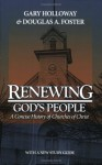 Renewing God's People: A Concise History of Churches of Christ - Gary Holloway, Douglas A. Foster