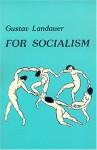 For Socialism - Gustav Landauer