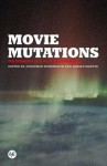 Movie Mutations: The Changing Face of World Cinephilia - Adrian Martin