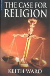 The Case for Religion - Keith Ward