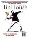 Tin House: The Political Issue (Fall 2008) - Tin House