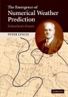 The Emergence of Numerical Weather Prediction: Richardson's Dream - Peter Lynch