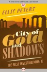 City of Gold and Shadows (The Felse Investigations) - Ellis Peters