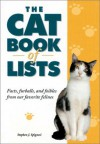 The Cat Book of Lists: Facts, Furballs, and Foibles from Our Favorite Felines - Stephen J. Spignesi