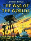 The War of the Worlds: Revised Edition of Original Version (Classics To Go) - H. G. Wells