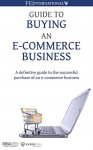 Guide to Buying an E-commerce Business: A Definitive Guide to the Successful Purchase of an E-commerce Business - Ismael Wrixen, Thomas Smale, David Newell