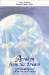 Awaken from the Dream - Kenneth Wapnick, Gloria Wapnick