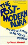 The Post-Modern Aura: The Act of Fiction in an Age of Inflation - Charles Newman, Gerald Graff