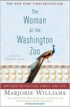 The Woman at the Washington Zoo - Marjorie Williams, Timothy Noah