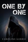 One by One They Disappear (A Dark Psychological Horror) - Caroline Gebbie