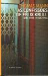 As confissões de Félix Krull cavalheiro de indústria - Thomas Mann, Domingos Monteiro