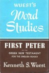 First Peter in the Greek New Testament for the English Reader (Wuest's Word Studies) - Kenneth S. Wuest