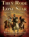 They Rode for the Lone Star, Volume 1: The Saga of the Texas Rangers: The Birth of Texas - The Civil War - Thomas W. Knowles, T.R. Fehrenbach