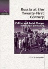 Russia at the 21st Century: Politics and Social Change in the Post-Soviet Era - Steve D. Boilard