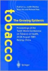 Tobacco: The Growing Epidemic: Proceedings of the Tenth World Conference on Tobacco or Health, 24 28 August 1997, Beijing, China - Rushan Lu, Judith Mackay, Richard Peto, Shiru Niu