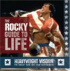The Rocky Guide to Life: Heavyweight Wisdom to Help You Go the Distance - Jennifer Leczkowski