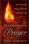 Transforming Prayer - Daniel Henderson