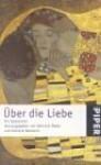 Über die Liebe: Ein Symposion - Heinrich Meier, Gerhard Neumann