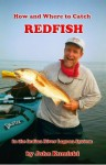 How and Where to Catch Redfish in the Indian River Lagoon System - John Kumiski