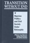 Transition Without End: Nigerian Politics and Civil Society Under Babangida - Larry Diamond, Anthony Kirk-Greene, Oyeleye Oyediran