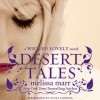 Desert Tales: A Wicked Lovely Novel - Melissa Marr, Nick Landrum