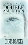 Double Abduction - Chris Beakey
