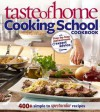 Taste of Home: Cooking School Cookbook: 400 + Simple to Spectacular Recipes - Taste of Home, Christine Rukavena