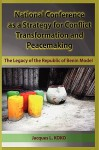 National Conference as a Strategy for Conflict Transformation and Peacemaking: The Legacy of the Republic of Benin Model (PB) - Jacques L KOKO