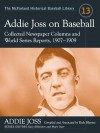Addie Joss on Baseball: Collected Newspaper Columns and World Series Reports, 1907-1909 - Addie Joss, Rich Blevins, Gary Mitchem