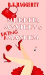 Murder, Mystery & Dating Mayhem (The Gray-Haired Knitting Detectives Book 1) - D.E. Haggerty