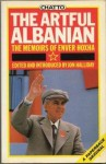 Artful Albanian: Memoirs of Enver Hoxha - Enver Hoxha, Jon Halliday
