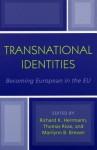 Transnational Identities: Becoming European in the Eu - Richard K Herrmann, Thomas Risse, Marilynn B Brewer