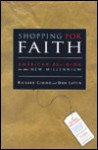 Shopping for Faith,: American Religion in the New Millennium [With CDROM] - Richard P. Cimino, Don Lattin