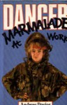 Danger! Marmalade at Work - Andrew Davies