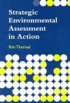 Strategic Environmental Assessment in Action - Riki Therivel