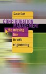 Configuration Management the Missing Link INF Web Engineering - Susan Dart