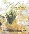 Fabulous Parties: Food and Flowers for Elegant Entertaining - Mark Held, Richard David