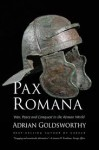 Pax Romana: War, Peace and Conquest in the Roman World - Adrian Goldsworthy
