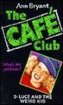 Luce and the Weird Kid (Hippo Cafe Club) - Ann Bryant