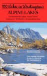 100 Hikes in Washington's Alpine Lakes - Vicky Spring, Harvey Manning, Ira Spring